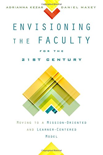 envisioning-the-faculty-for-the-twenty-first-century-moving-to-a-mission-oriented-and-learner-center