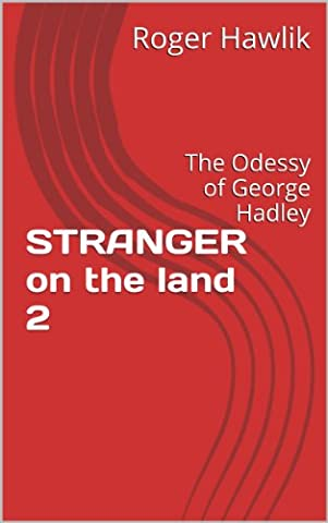 STRANGER on the land 2: The Odessy of George Hadley (Adventures Of Odessy)