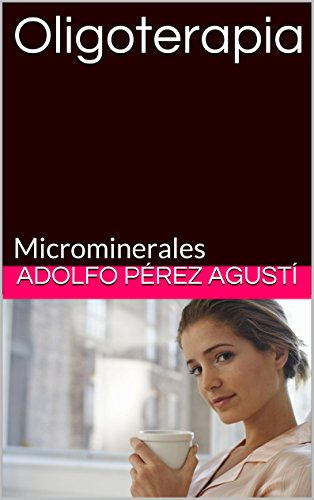 Amazon.com: Oligoterapia: Microminerales (Tratamiento ...