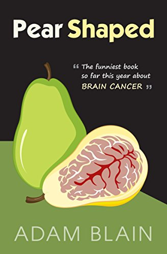 Holiday Pear - Pear Shaped: The Funniest Book So Far This Year About Brain Cancer