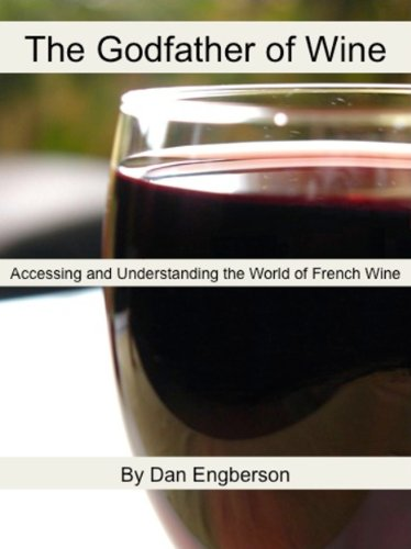 The Godfather of Wine: Accessing and Understanding the French Wine World (English Edition)