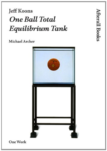 Jeff Koons: One Ball Total Equilibrium Tank (Afterall Books / One Work)