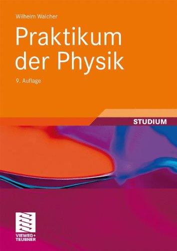 Praktikum der Physik (Teubner Studienbücher Physik) (German Edition)