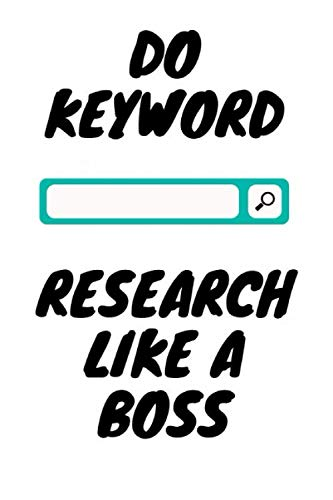 Do Keyword research like A Boss: for search engine optimization like a pro online business owner Diary for Keyword Blank Lined Travel Journal to Write In Ideas