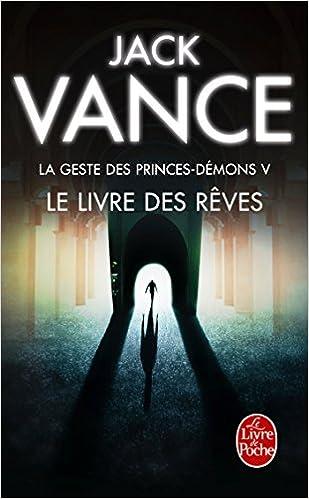 Lataa kirjoja isbn-numerosta Le Livre Des Reves (La Geste Des Princes-Demons, Tome 5) (Ldp Science Fic) (French Edition) PDF PDB