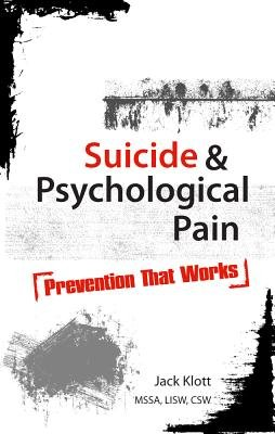 Suicide & Psychological Pain( Prevention That Works)[SUICIDE & PSYCHOLOGICAL PAIN][Paperback] (Suicide And Psychological Pain Prevention That Works)