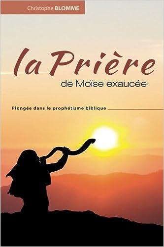 La prière de Moïse exaucée