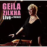 【Amazon.co.jp限定】Geila Zilkha LIVE at The GLEE