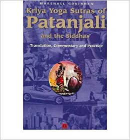 Kriya Yoga Sutras of Patanjali & the Siddhas: Translation ...