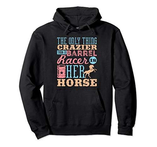 Funny Barrel Racing Horse Crazy Quote - Barrel Racing Hoodie ()