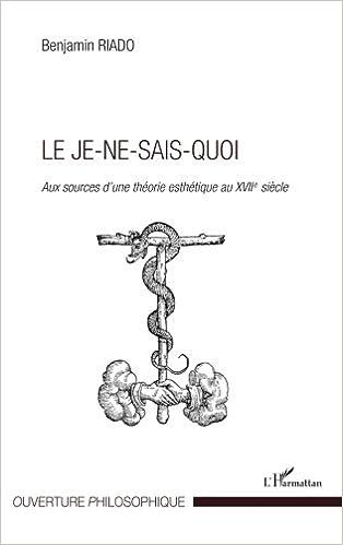 Lire un Je ne sais quoi aux sources d'une theorie esthetique au XVIIe siècle pdf