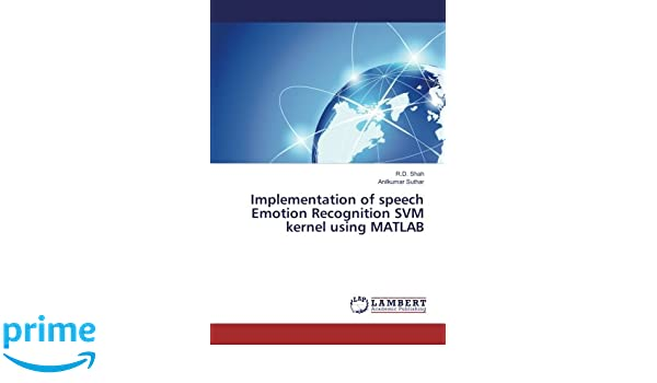Implementation of speech Emotion Recognition SVM kernel using MATLAB