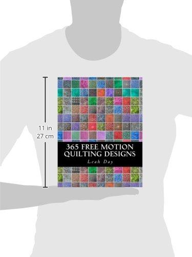 365 Free Motion Quilting Designs: Amazon.co.uk: Leah C Day, Josh ... : 365 quilting designs - Adamdwight.com