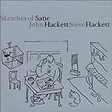 Steve Hackett & John Hackett : Sketches of Satie by Steve Hackett (2000-05-08)