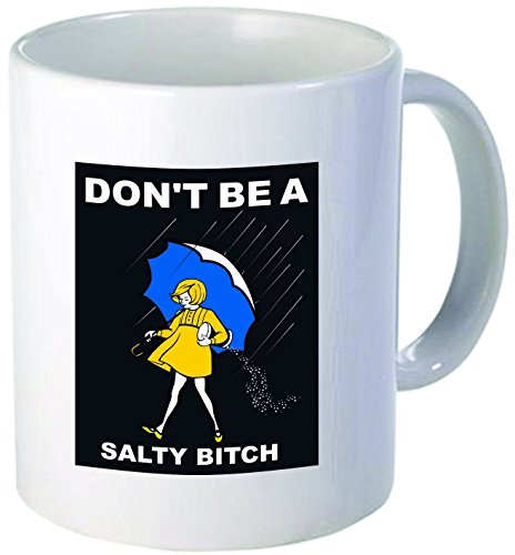 Salty bitch, don't be - Funny coffee mug by Donbicentenario - 11OZ Ceramic - Best gift or souvenir. SHIPS FROM USA