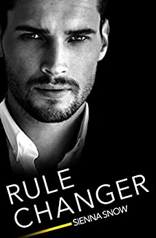 Rule Changer (Rules of Engagement Book 3) by [Snow, Sienna]