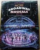 More Broadway Musicals, Martin Gottfried, 0810936216