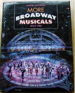 More Broadway Musicals: Since 1980 by Harry N Abrams Inc