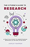 The Citizen's Guide to Research: A Practical Guide to Understanding Research in the Era of Big Data