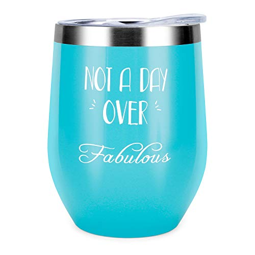 Not a Day Over Fabulous | 12oz Stemless Wine Tumbler Insulated Stainless Steel Tumbler with Lid for Coffee, Wine, Cocktails, Funny Birthday Wine Gifts for Wife, Mom, Daughter, Aunt, Friends,Coworkers