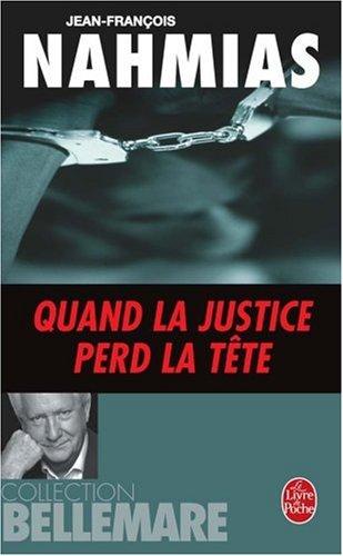 Quand la justice perd la tête Poche – 4 novembre 2002 Jean-François Nahmias Le Livre de Poche 2253153788 TL2253153788