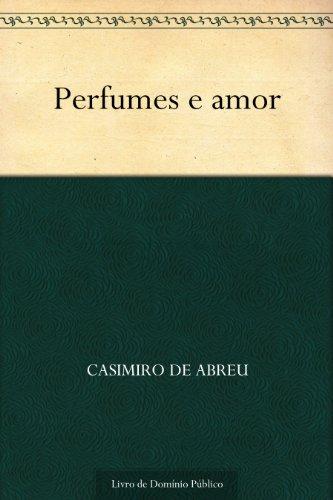 Perfumes e amor (Portuguese Edition)