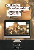 Scott Kelby, hoe doe je dat in Lightroom Classic (Dutch Edition)