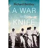 Bentley, R: A War to the Knife