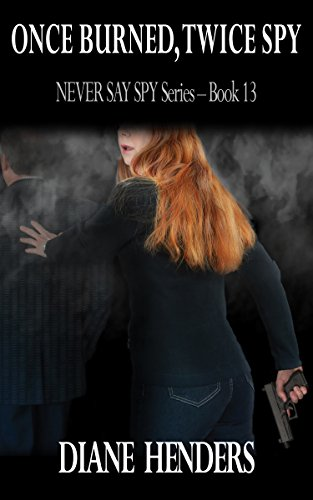 Once burned twice spy the never say spy series book 13 kindle once burned twice spy the never say spy series book 13 by fandeluxe Choice Image
