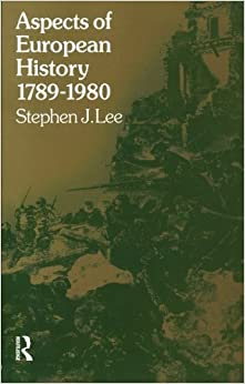 Aspects of European History 1789-1980 (Universitys) by Stephen J. Lee (1988-10-30)
