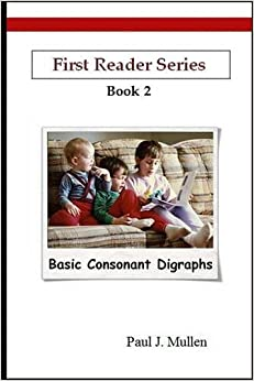 First Reader Series: Basic Consonant Digraphs