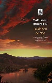 La maison de Noé, Robinson, Marilynne