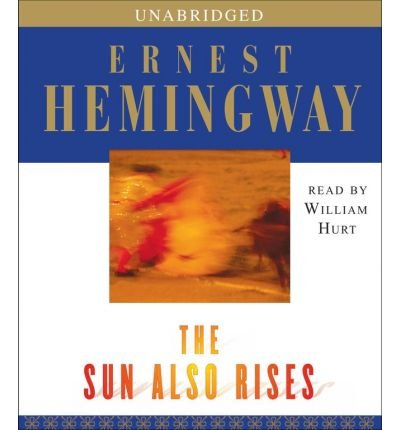 [ The Sun Also Rises [ THE SUN ALSO RISES ] By Hemingway, Ernest ( Author )Oct-17-2006 Compact Disc