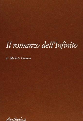 Il romanzo dell'Infinito: Mitologie, metafore e simboli dell'eta di Goethe (Aesthetica) (Italian Edition)