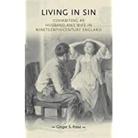 Living in Sin: Cohabiting as Husband and Wife in Nineteenth-Century England (Gender in History)