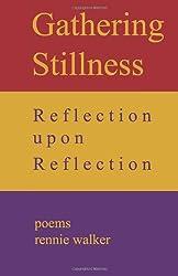 Gathering Stillness: Reflection Upon Reflection