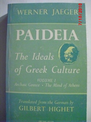 Paideia, The Ideals of Greek Culture, Volume I