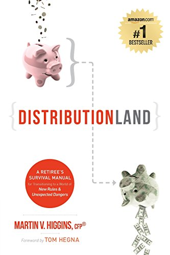 DistributionLand: A Retiree's Survival Manual for Transitioning to a World of New Rules & Unexpected Dangers