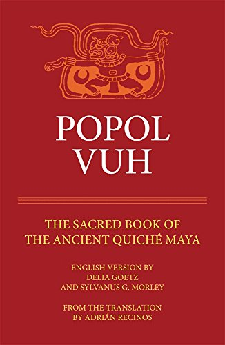 Popol Vuh: The Sacred Book of the Ancient Quiche Maya (Civilization of the American Indian (Paperback))
