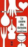La cuisine des écrivains : Ou De la littérature à l'estomac par Faerber