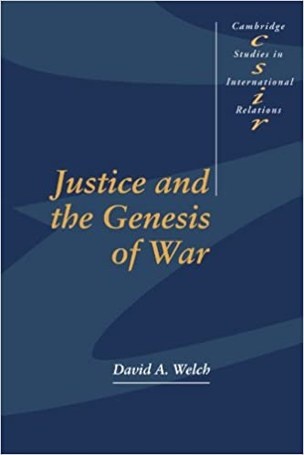 Justice and the Genesis of War (Cambridge Studies in International Relations)