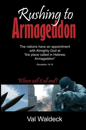 Rushing To Armageddon: Where Will It All End? pdf