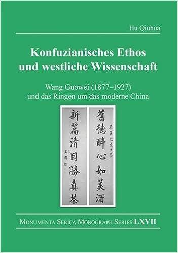 Book Konfuzianisches Ethos und westliche Wissenschaft: Wang Guowei (1877-1927) und das Ringen um das moderne China (Monumenta Serica Monograph Series)
