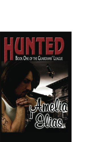 Hunted (Guardians' League, Book 1) by Brand: Samhain Publishing, Ltd.