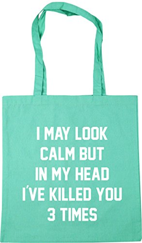 HippoWarehouse I may look calm but in my head i've killed you three times Tote Shopping Gym Beach Bag 42cm x38cm, 10 litres Mint