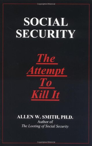 Social Security: The Attempt to Kill It