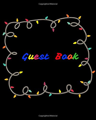 Guest Book: Black Colorful Cover Birthday Anniversary Party Guest Book. Free Layout Message Book For Family and Friends To Write in, Men, Women, Boys ... size (Celebration Guest Books) (Volume 33) PDF