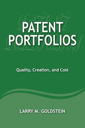 Patent Portfolios: Quality, Creation, and Cost