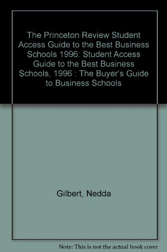 PR Student Access Guide: The Best Business Schools '96 Ed: The Buyer's Guide to Business Schools (Princeton Review: Best Business Schools)
