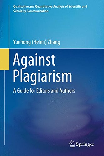 Against Plagiarism: A Guide for Editors and Authors (Qualitative and Quantitative Analysis of Scientific and Scholarly Communication) by Springer